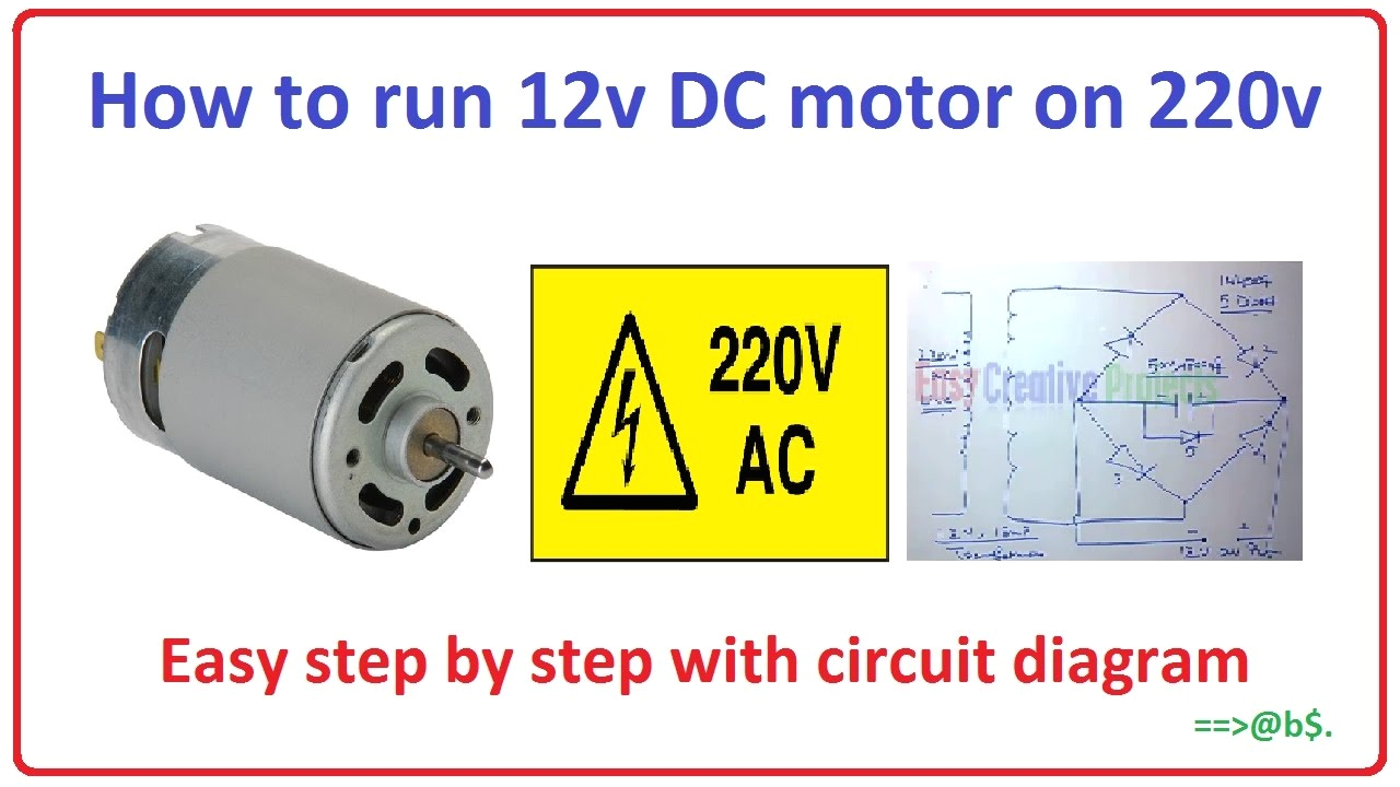 how to run 12v dc motor on 220v easy step by step with circuit diagram