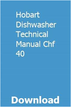 hobart dishwasher technical manual chf 40 pdf download online full