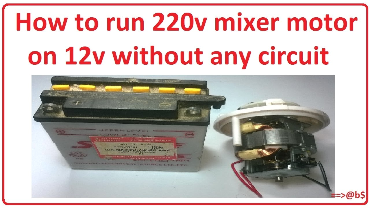 how to run 220v mixer motor on 12v without any circuit easy step by step