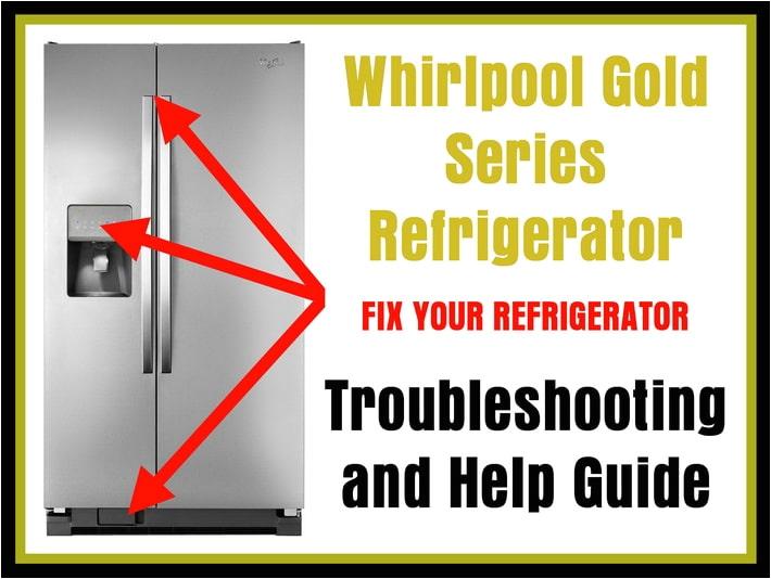 whirlpool gold series refrigerator troubleshooting