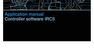 Abb Irc5 M2004 Wiring Diagram Application Manual Controller software Irc5 Manualzz Com