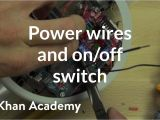 Clean Earth Wiring Diagram Power Wires and On Off Switch Video Khan Academy