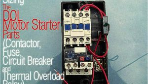 Contactor and Overload Wiring Diagram Sizing the Dol Motor Starter Parts Contactor Fuse Circuit Breaker