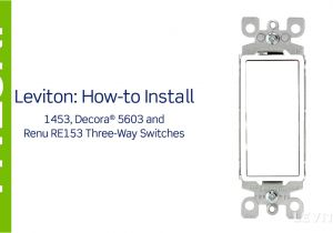 Cooper 3 Way Switch Wiring Diagram Leviton Presents How to Install A Three Way Switch Youtube