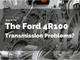 Ford 4r100 Transmission Wiring Diagram How to Fix the ford 4r100 Transmission Problems