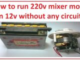 Mixer Motor Wiring Diagram How to Run 220v Mixer Motor On 12v without Any Circuit Easy Step
