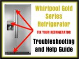 Whirlpool Fridge Wiring Diagram Whirlpool Gold Series Refrigerator User Guide and Troubleshooting